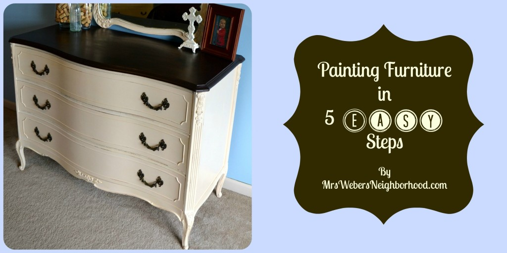 My 350 bedroom set painting furniture in 5 easy steps mrs weber 39 s neighborhood for How to paint my bedroom furniture