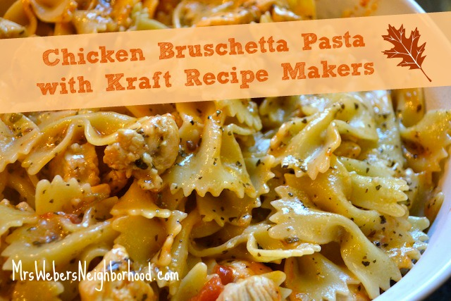 #kraftrecipemakers - Chicken Bruschetta Pasta