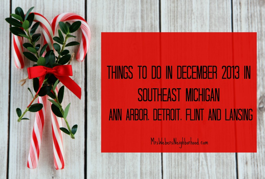 Things To Do In December 2013 in Southeast Michigan