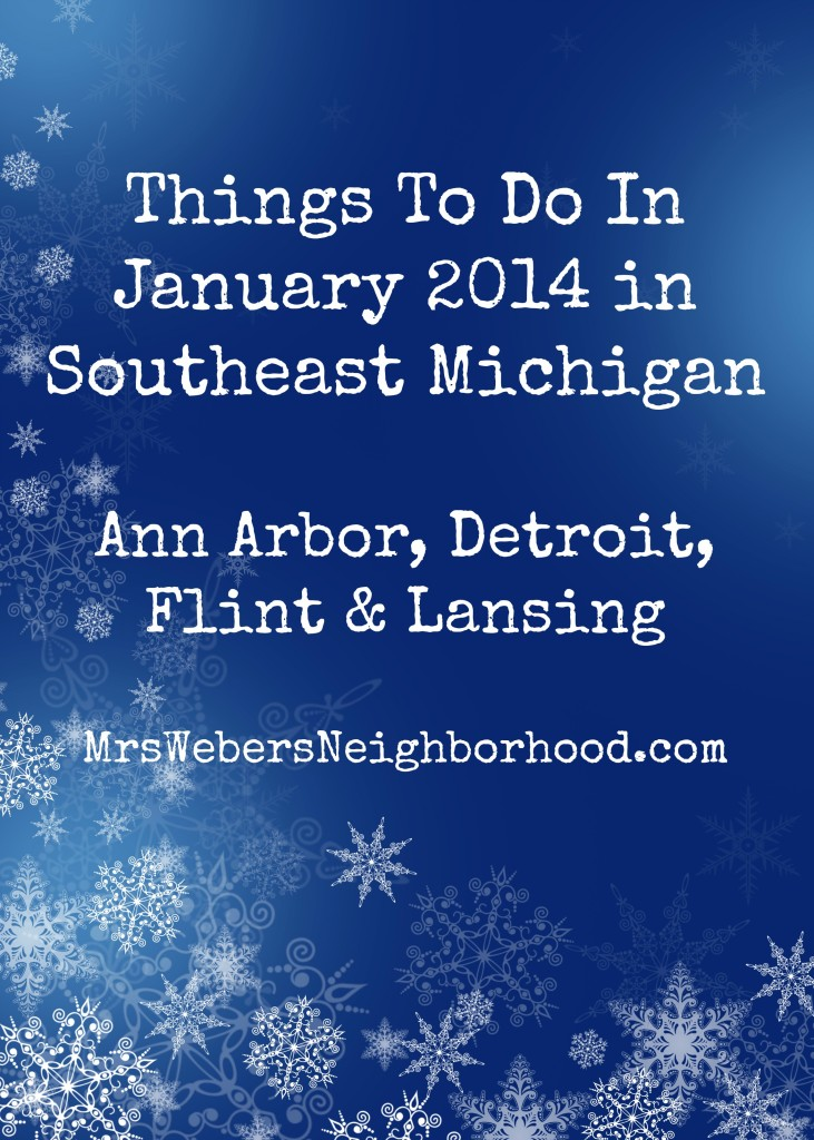 Things To Do In January 2014 in Southeast Michigan