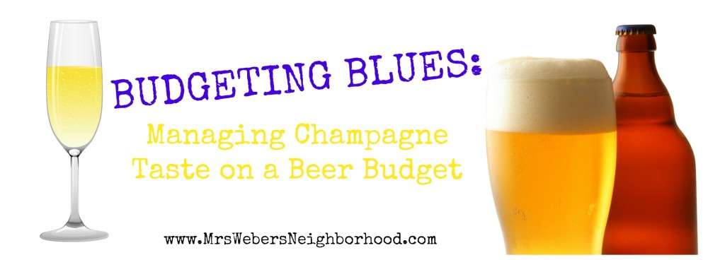 Champagne Taste on a Beer Budget