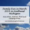 Family Fun in March 2014 in Southeast Michigan