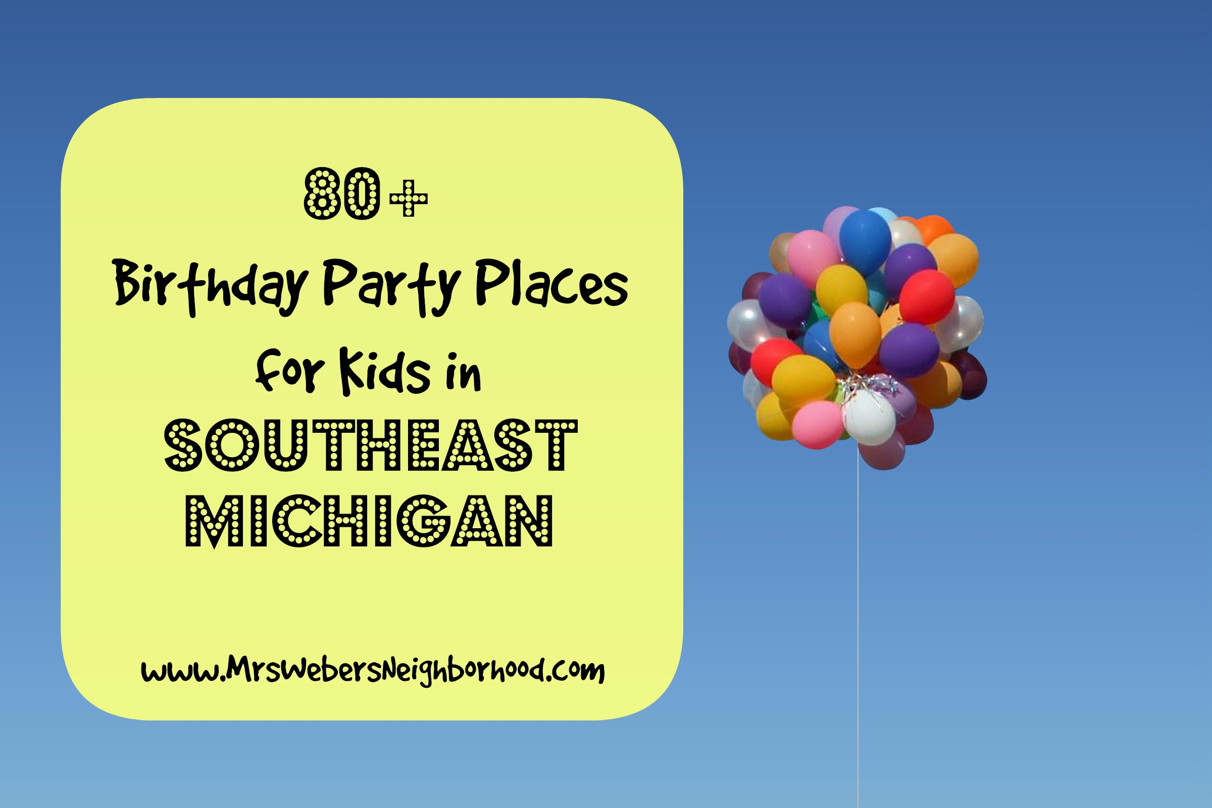 80 Birthday Party Places for Kids in Southeast Michigan