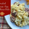 Smoked Sausage, Egg and Cheese Bake