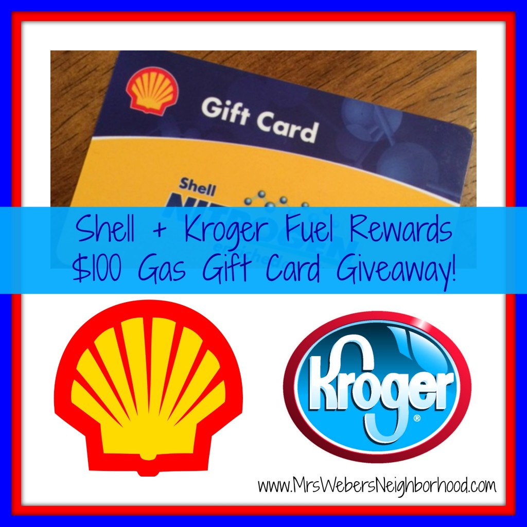 Shell And Kroger Fuel Rewards {+ $100 Gas Card Giveaway