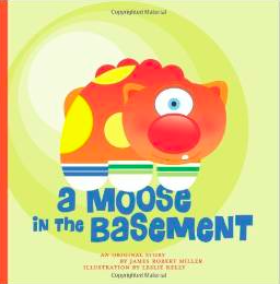 A Moose in the Basement
