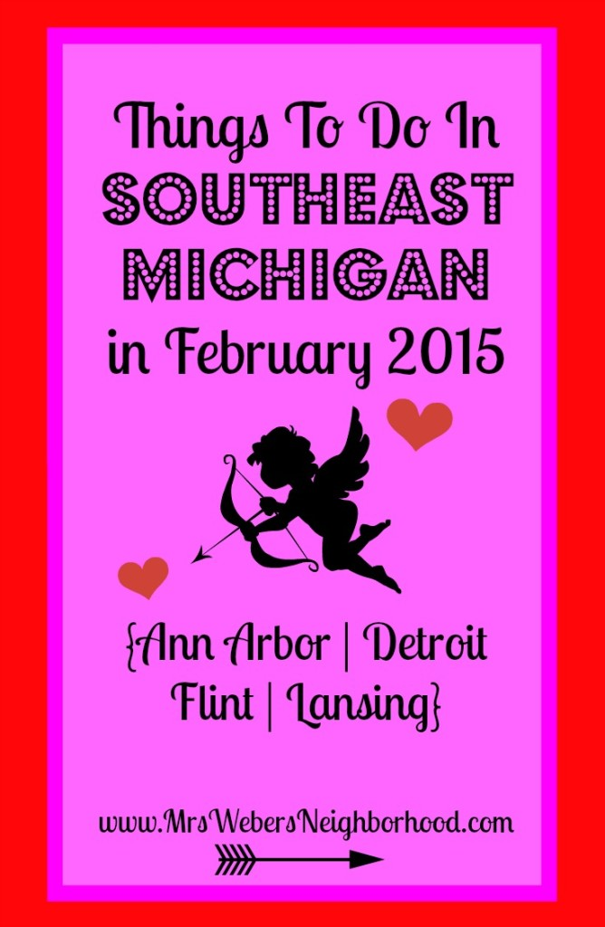 Things To Do in Southeast Michigan in February 2015