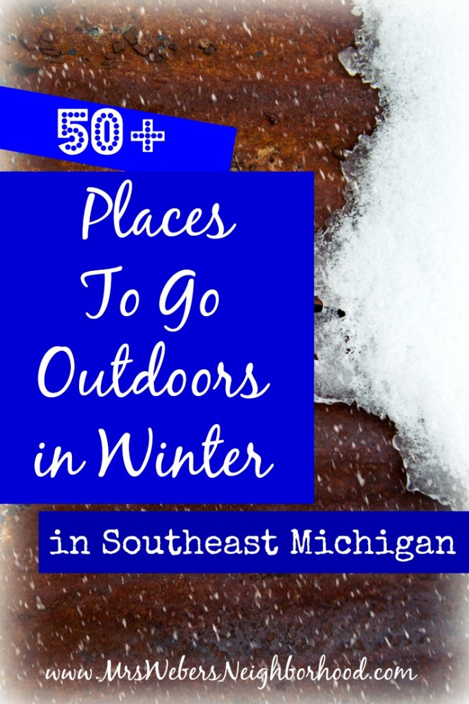 50+ Places To Go Outdoors in Winter in Southeast Michigan