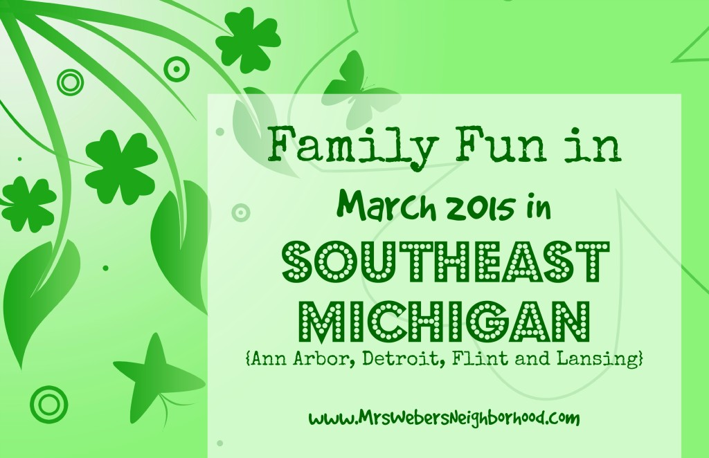 Family Fun in March 2015 in Southeast Michigan