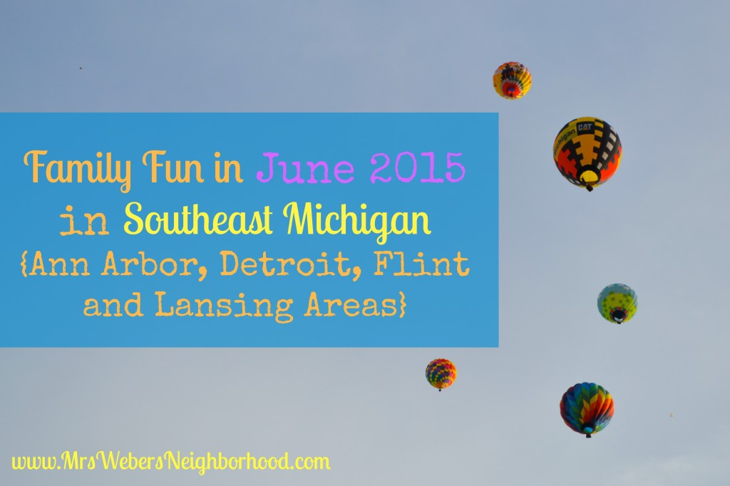 Family Fun in June 2015 in Southeast Michigan