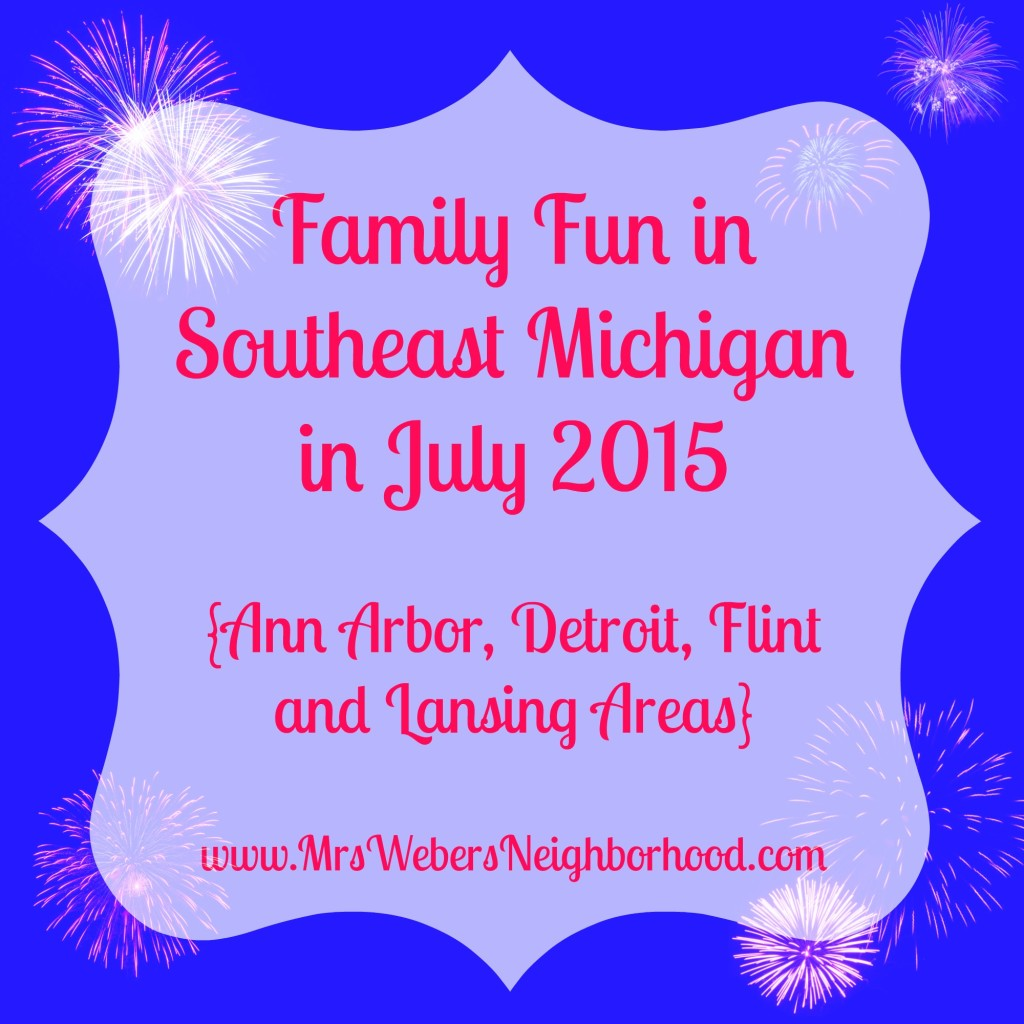 Family Fun in Southeast Michigan in July 2015