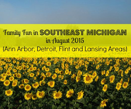Family Fun in Southeast Michigan in August 2015