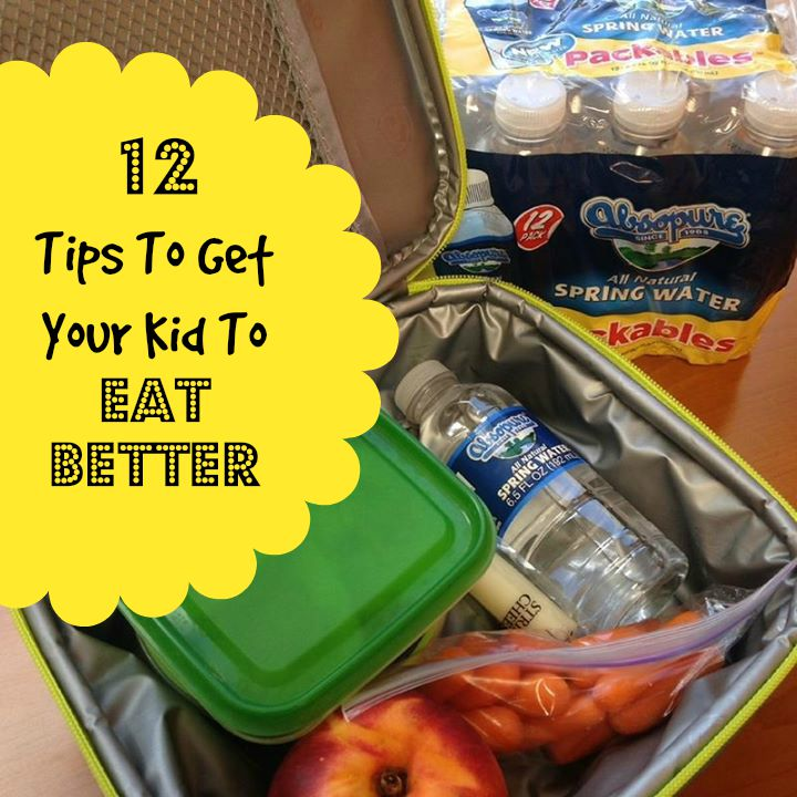 12 Tips To Get Your Kid To Eat Better