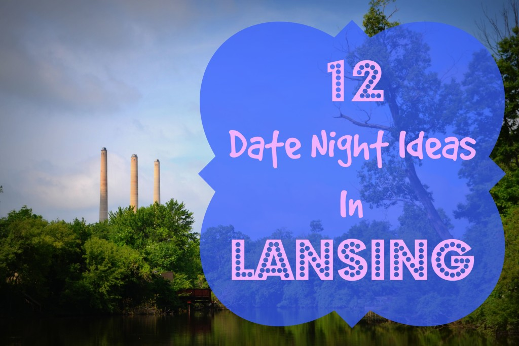 Date Night Ideas in Lansing
