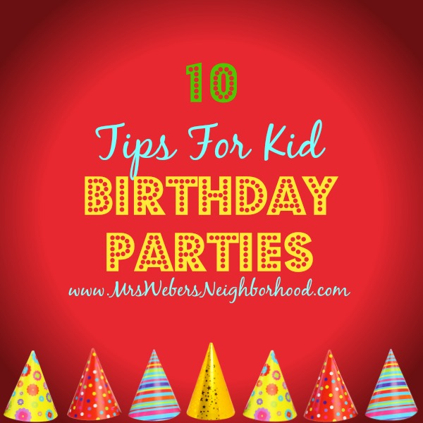 10 Tips For Kid Birthday Parties