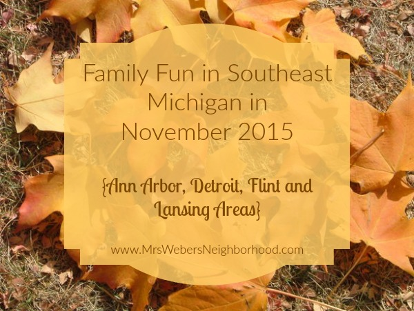 Family Fun in Southeast Michigan in November 2015