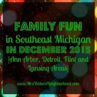 Family Fun in Southeast Michigan in December 2015