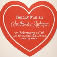 Family Fun in Southeast Michigan in February 2016 {Ann Arbor, Detroit, Flint and Lansing Areas}