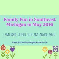 Family Fun in Southeast Michigan in May 2016