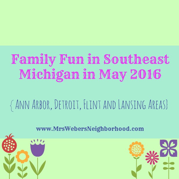 Family Fun in Southeast Michigan in May 2016