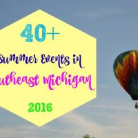 40+ Summer Events in Southeast Michigan