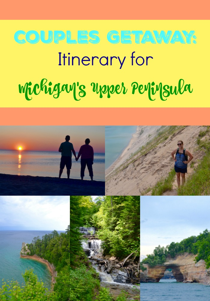 Couples Getaway- Our Itinerary for Michigan's Upper Peninsula