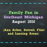Family Fun in Southeast Michigan August 2016