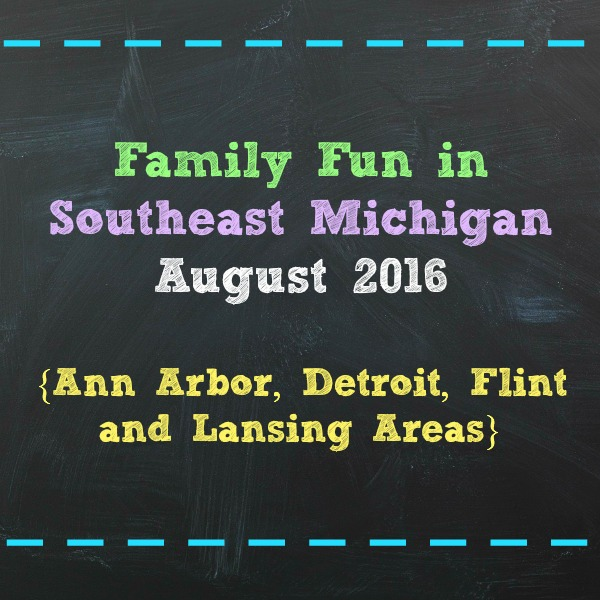 Family Fun in Southeast Michigan August 2016