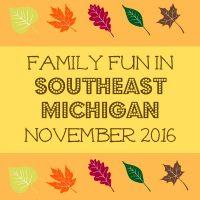 family-fun-in-southeast-michigan-in-november-2016