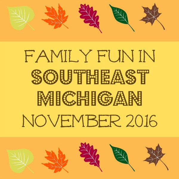 family-fun-in-southeast-michigan-in-november-2016