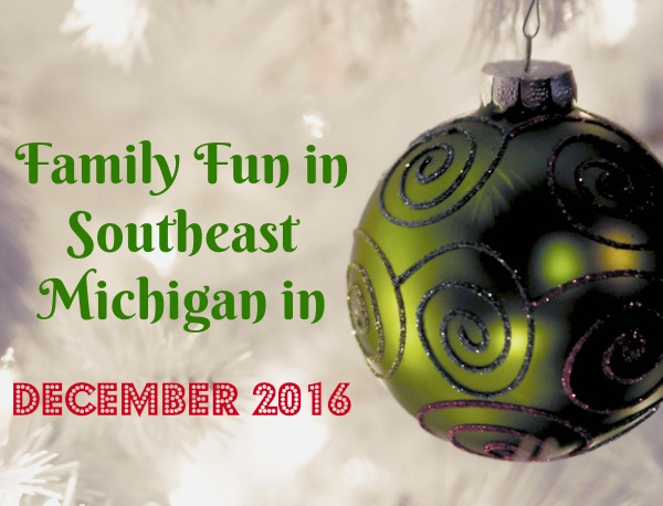 family-fun-in-southeast-michigan-in-december-2016