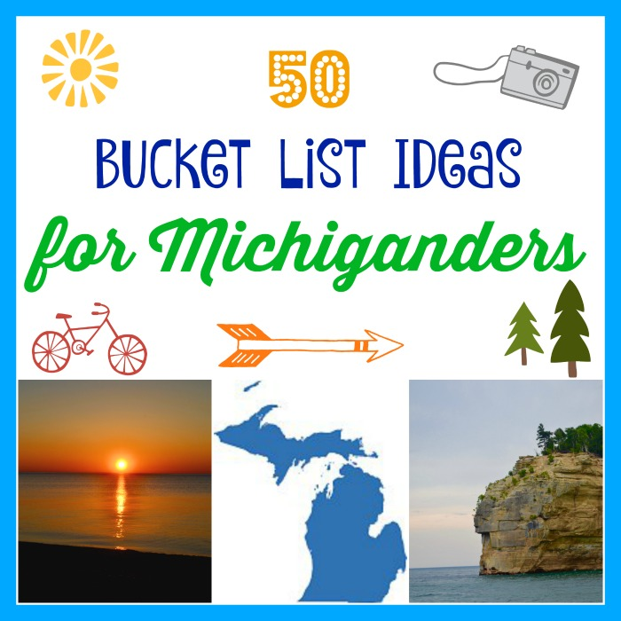 Bucket List Ideas for Michiganders