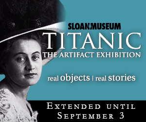 Sloan Museum - Titanic
