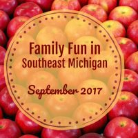 Family Fun in Southeast Michigan in September 2017
