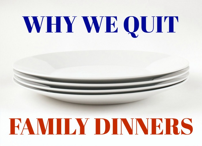 Why We Quit Family Dinners