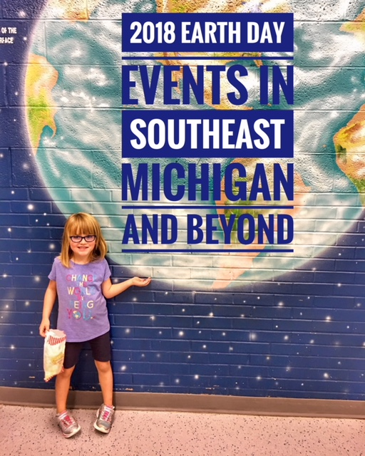 2018 earth day events in southeast michigan and beyond for Michigan one day fishing license