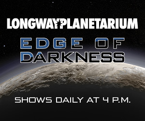 Edge of Darkness at Longway Planetarium