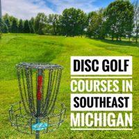 Disc Golf Courses in Southeast Michigan