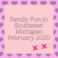 Family Fun in Southeast Michigan in February 2020
