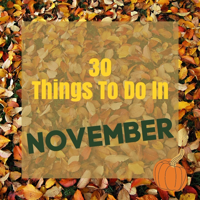30 things to do in November