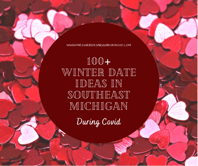 100+ Winter Date Ideas in Southeast Michigan During Covid